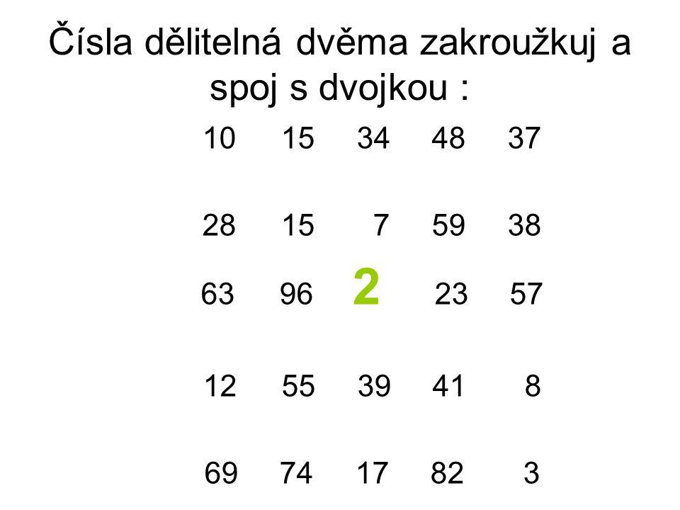 Čísla dělitelná dvěma zakroužkuj a spoj s dvojkou :