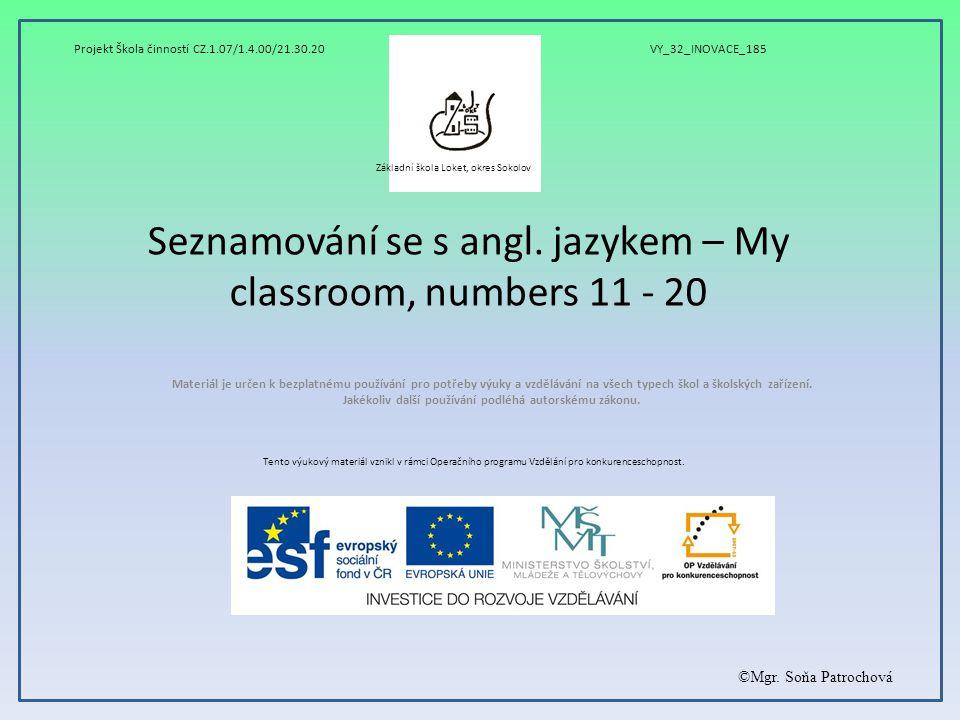 Seznamování se s angl. jazykem – My classroom, numbers 11 - 20