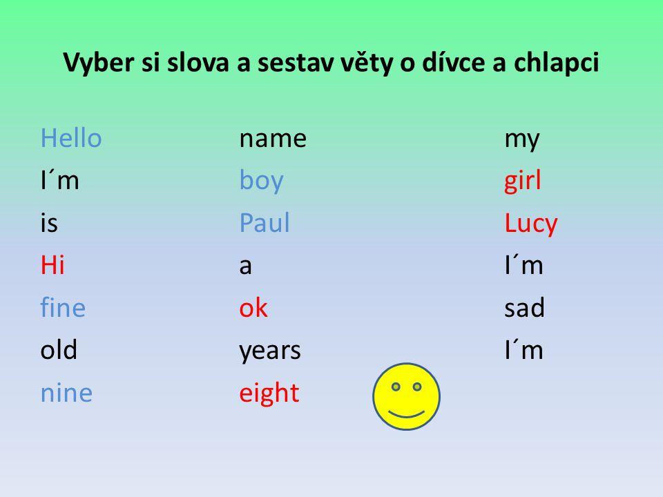 Vyber si slova a sestav věty o dívce a chlapci