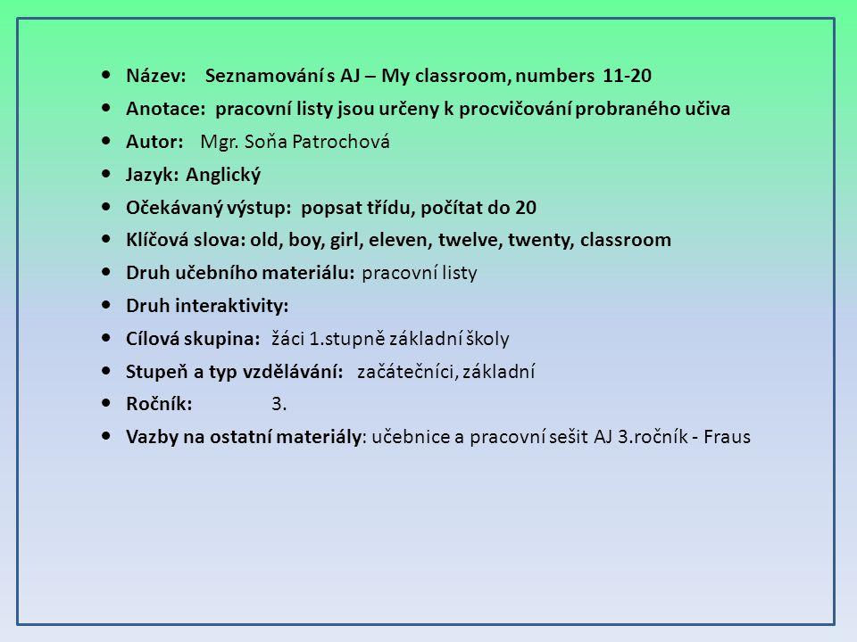 Název: Seznamování s AJ – My classroom, numbers 11-20