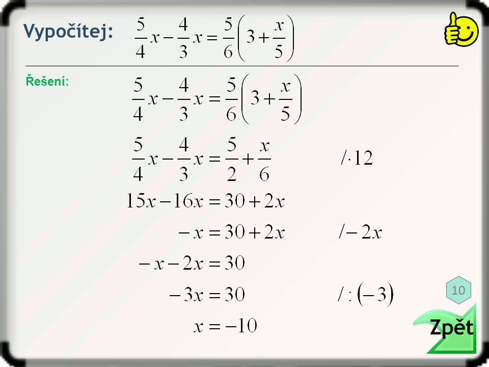 Vypočítej: Řešení: 10