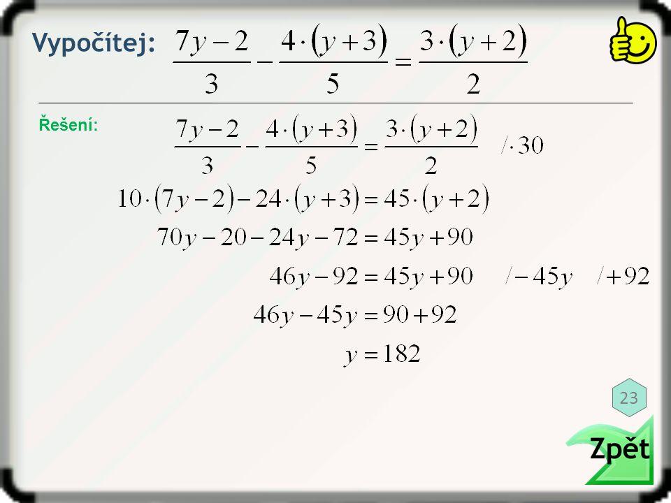 Vypočítej: Řešení: 23