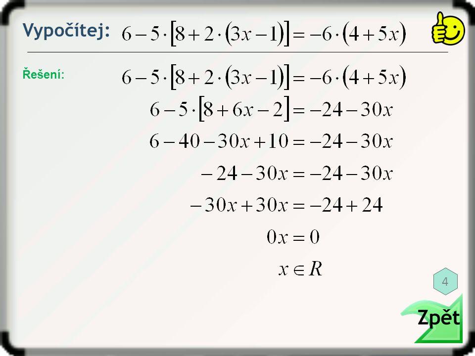 Vypočítej: Řešení: 4