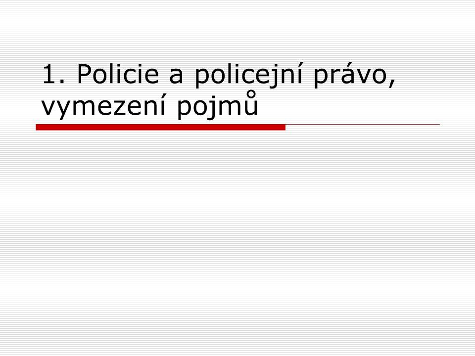 1. Policie a policejní právo, vymezení pojmů