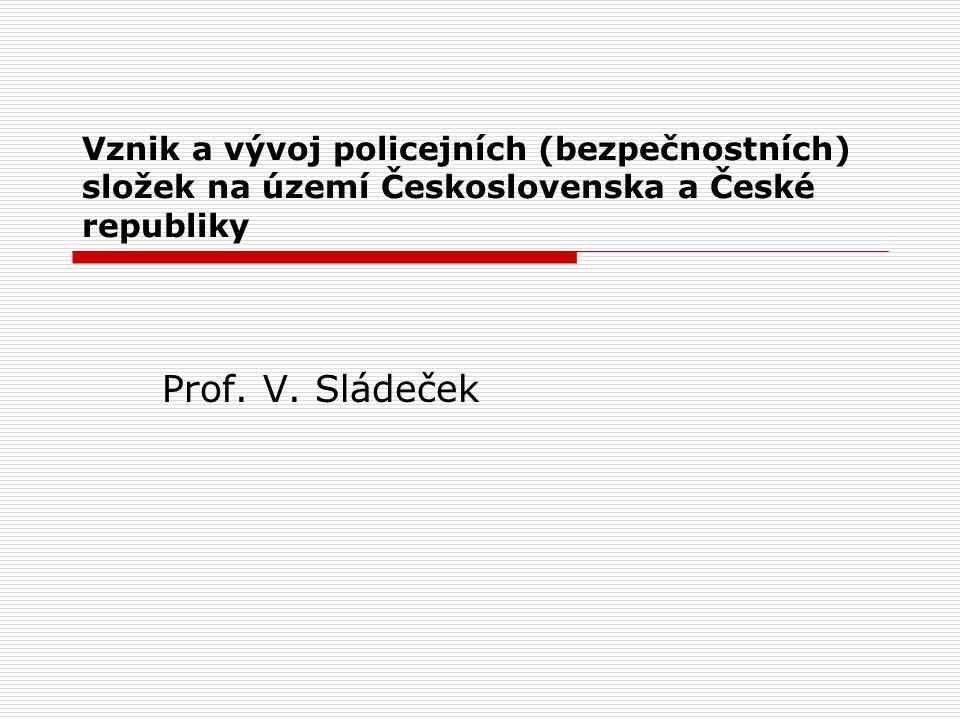 Vznik a vývoj policejních (bezpečnostních) složek na území Československa a České republiky
