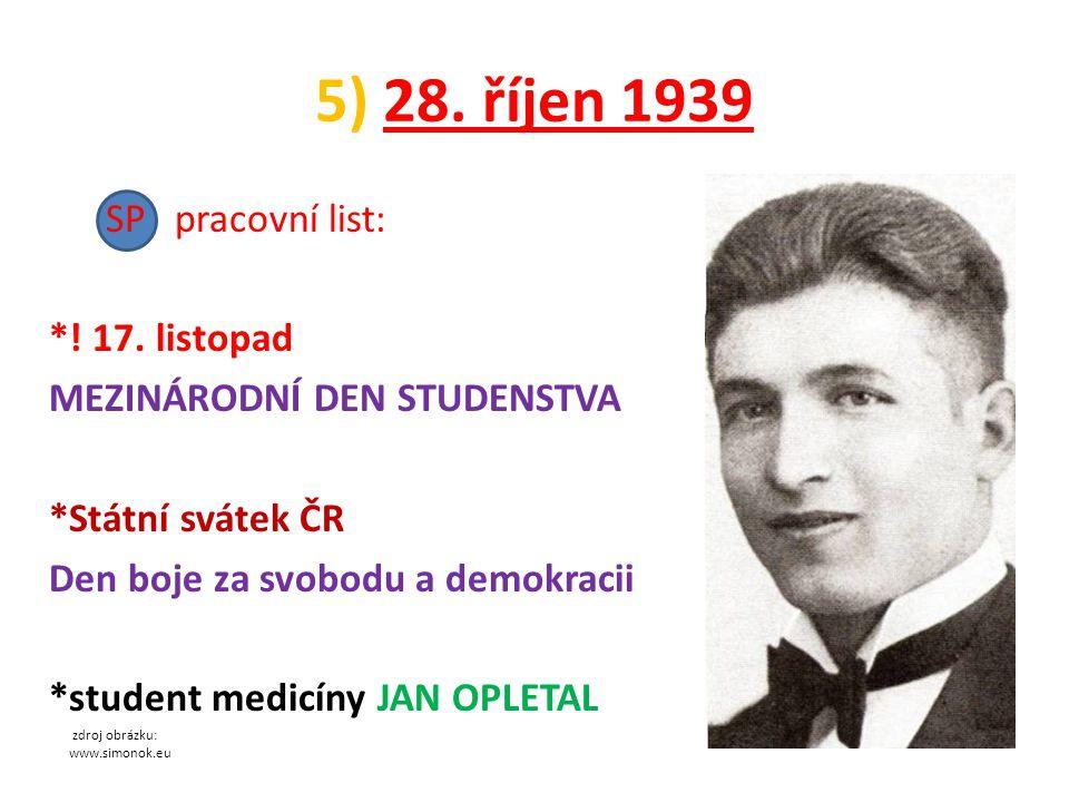 5) 28. říjen 1939 SP pracovní list: *! 17. listopad