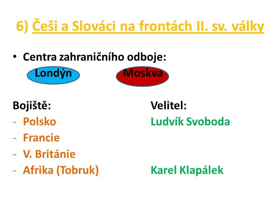 6) Češi a Slováci na frontách II. sv. války