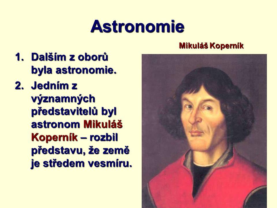 Astronomie Dalším z oborů byla astronomie.