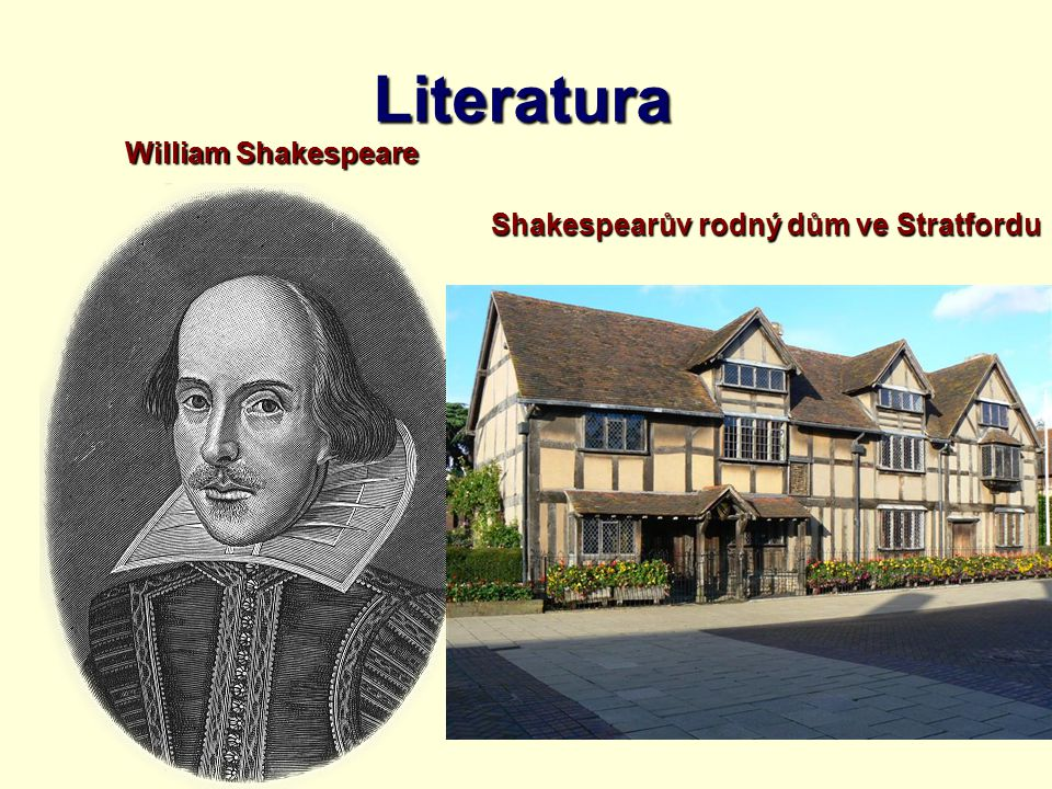 Literatura William Shakespeare Shakespearův rodný dům ve Stratfordu