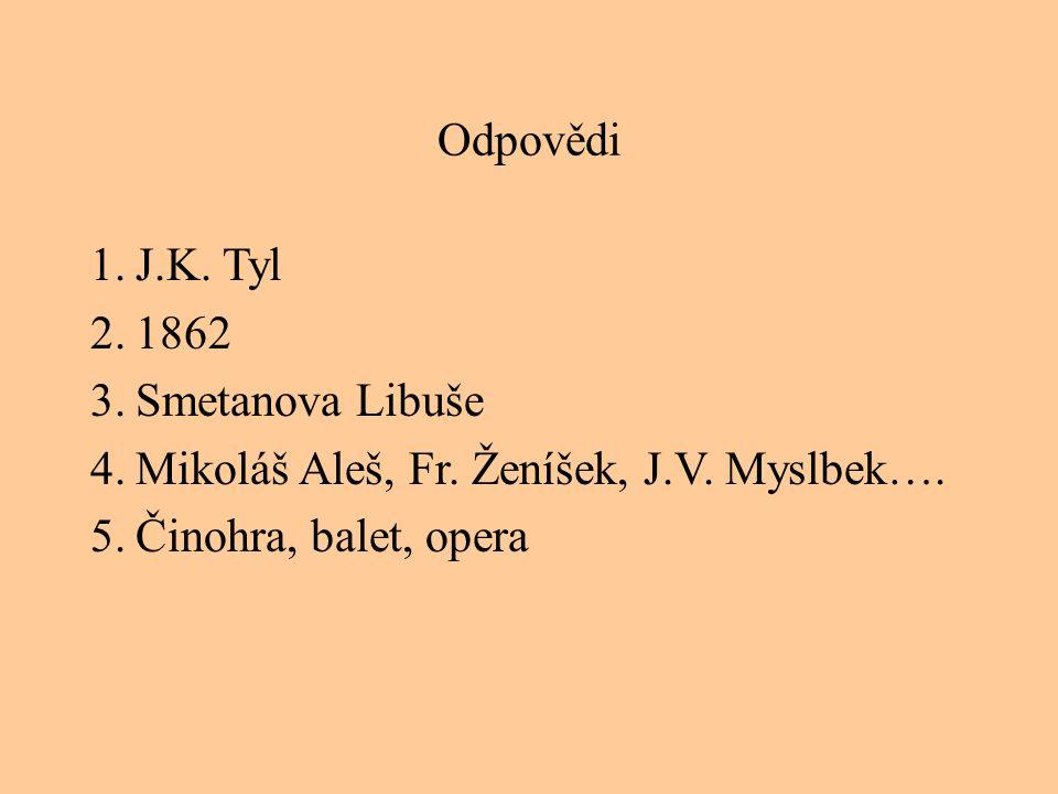Odpovědi J.K. Tyl. 1862. Smetanova Libuše. Mikoláš Aleš, Fr.