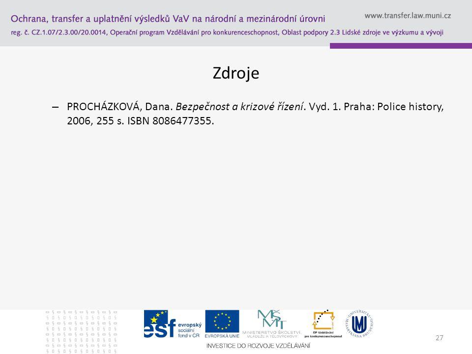 Zdroje PROCHÁZKOVÁ, Dana. Bezpečnost a krizové řízení.