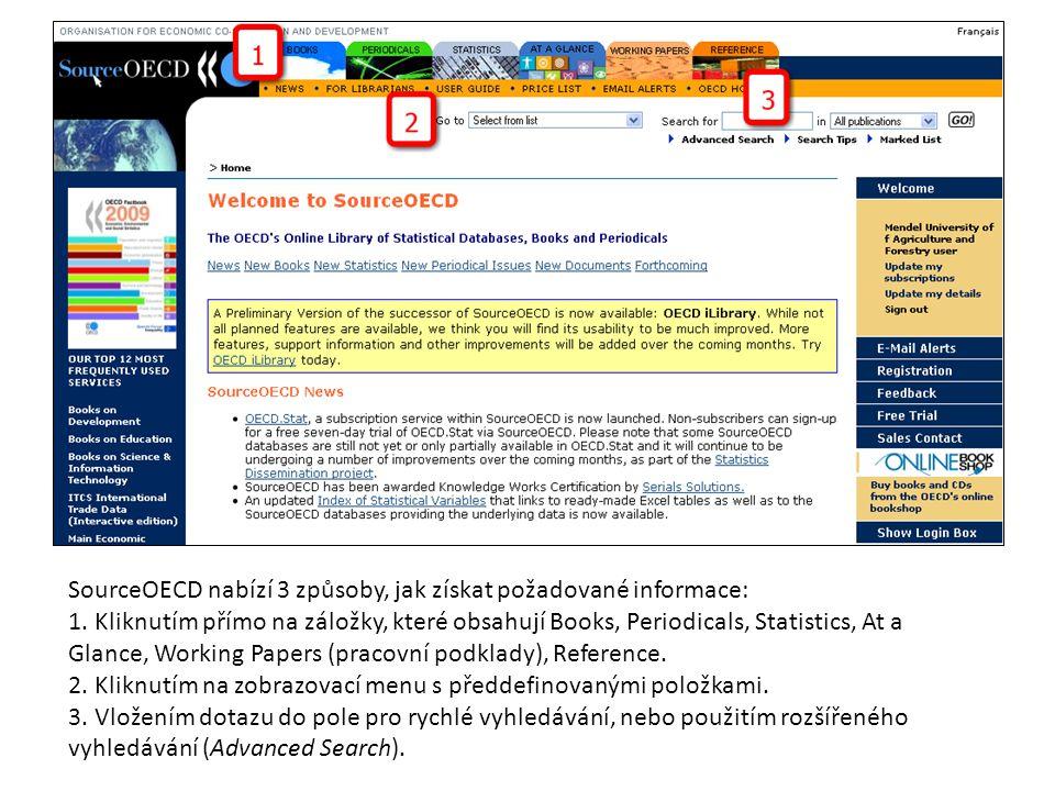 SourceOECD nabízí 3 způsoby, jak získat požadované informace: 1