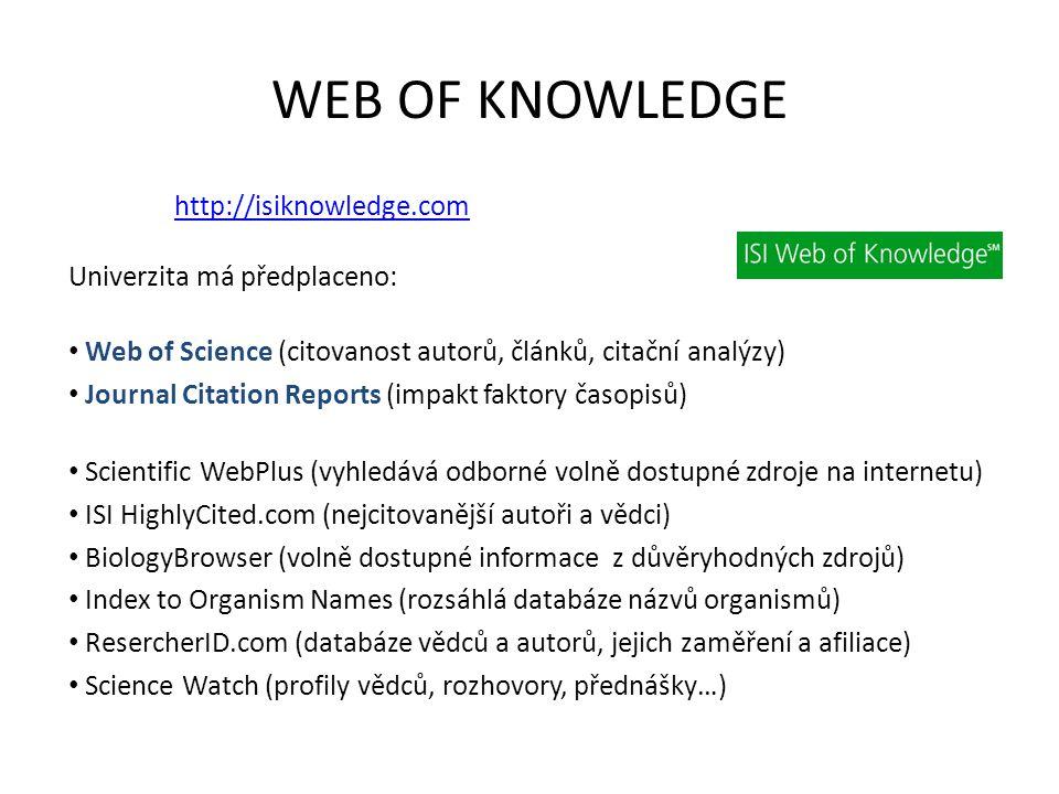 WEB OF KNOWLEDGE Univerzita má předplaceno: