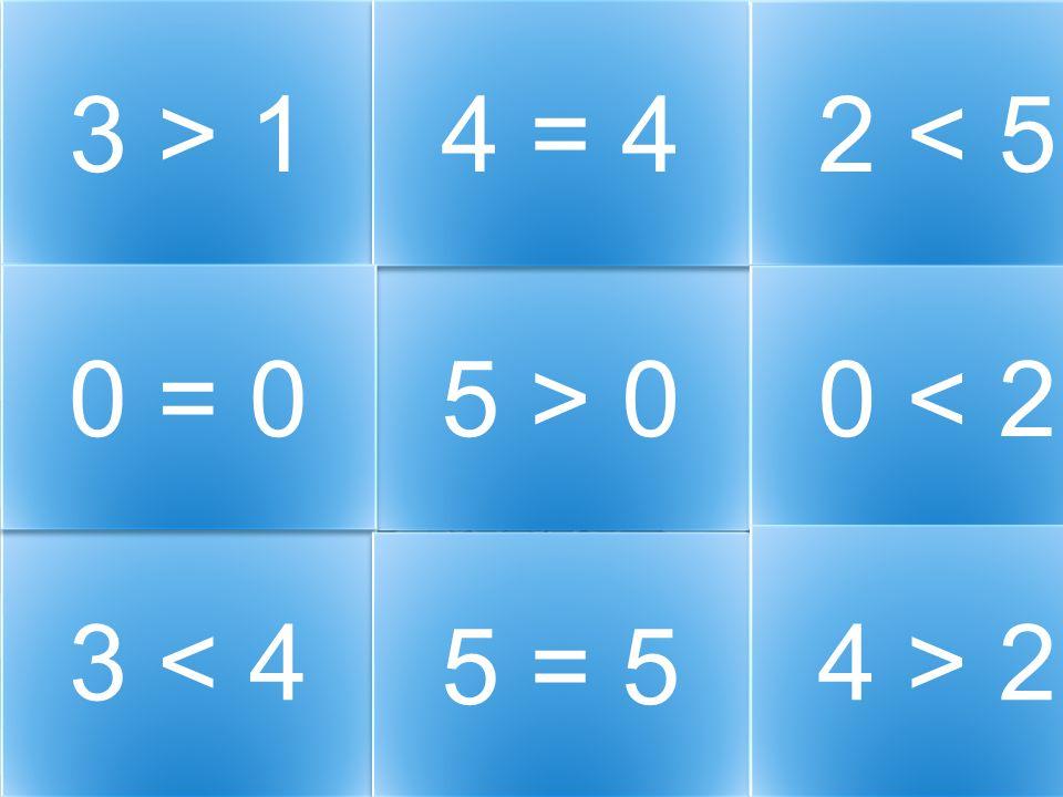 3 > 1 4 = 4 2 < 5 0 = 0 5 > 0 0 < 2 3 < 4 4 > 2