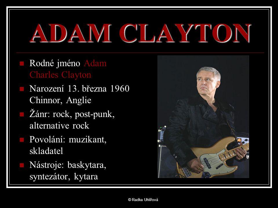 ADAM CLAYTON Rodné jméno Adam Charles Clayton