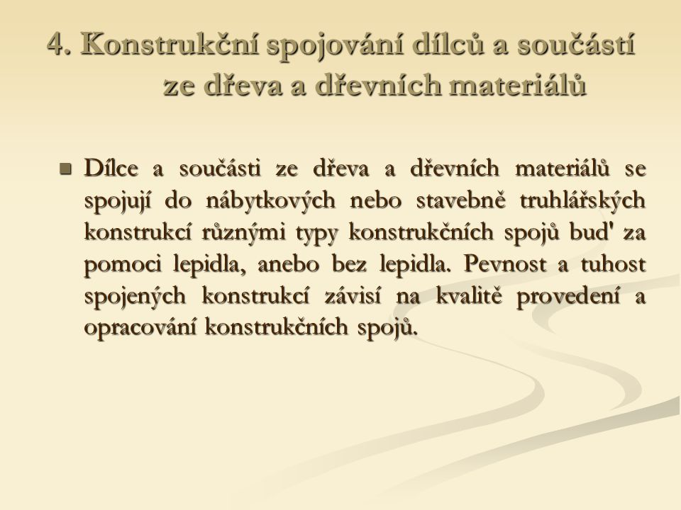 4. Konstrukční spojování dílců a součástí