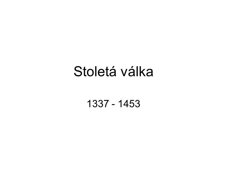 Stoletá válka 1337 - 1453
