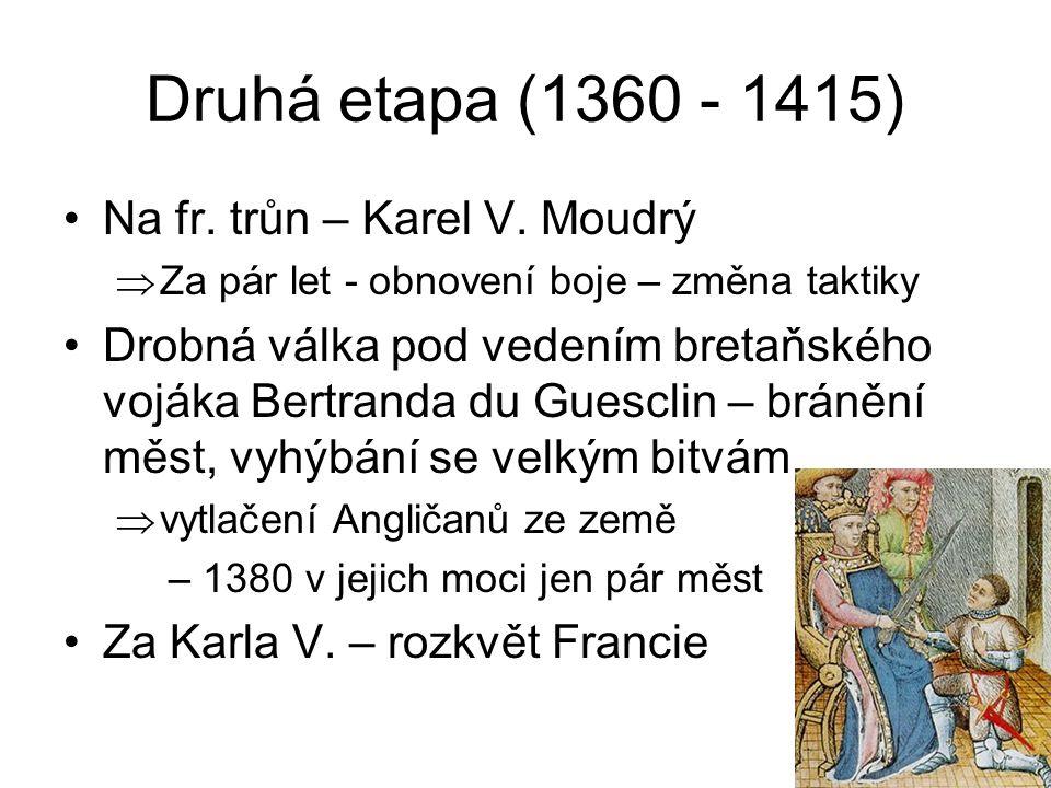 Druhá etapa (1360 - 1415) Na fr. trůn – Karel V. Moudrý