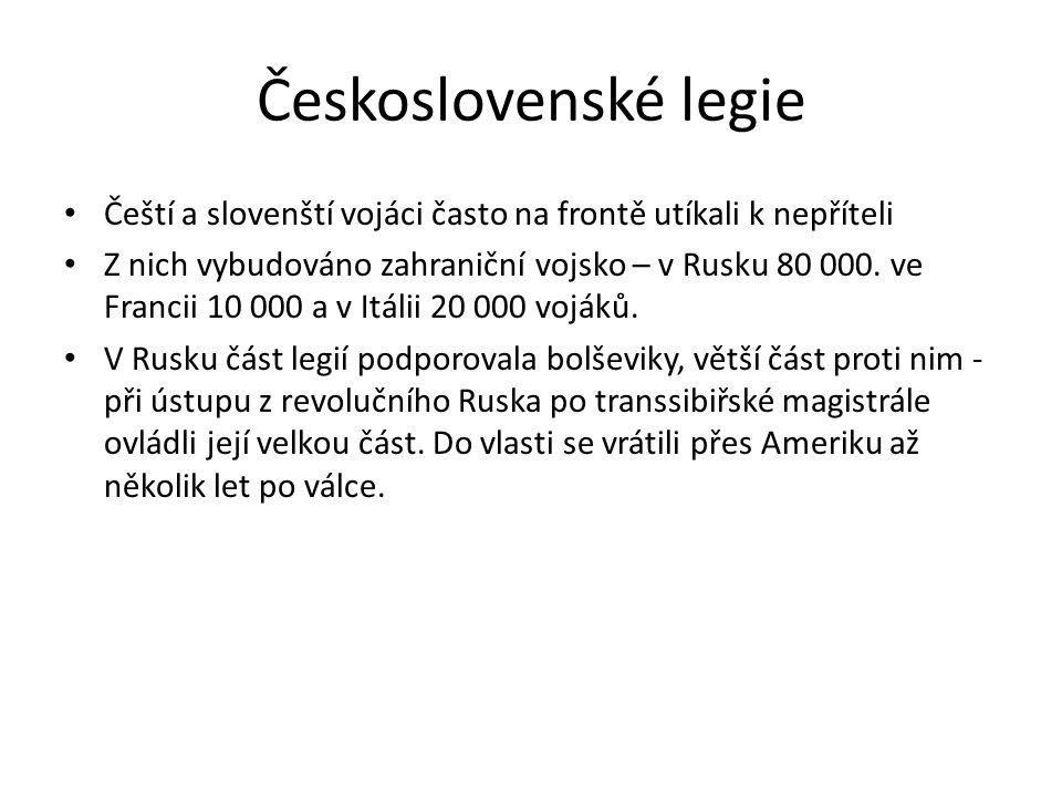 Československé legie Čeští a slovenští vojáci často na frontě utíkali k nepříteli.