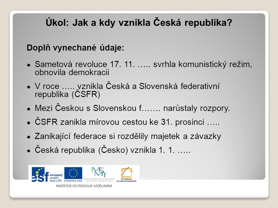 Úkol: Jak a kdy vznikla Česká republika