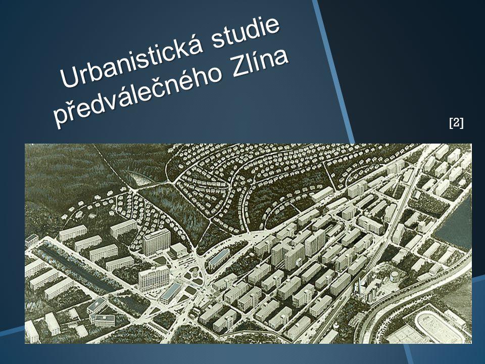 Urbanistická studie předválečného Zlína