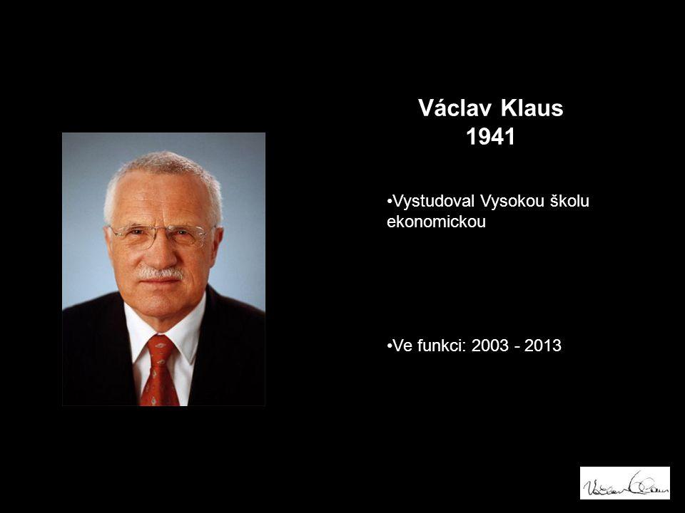 Václav Klaus 1941 Vystudoval Vysokou školu ekonomickou