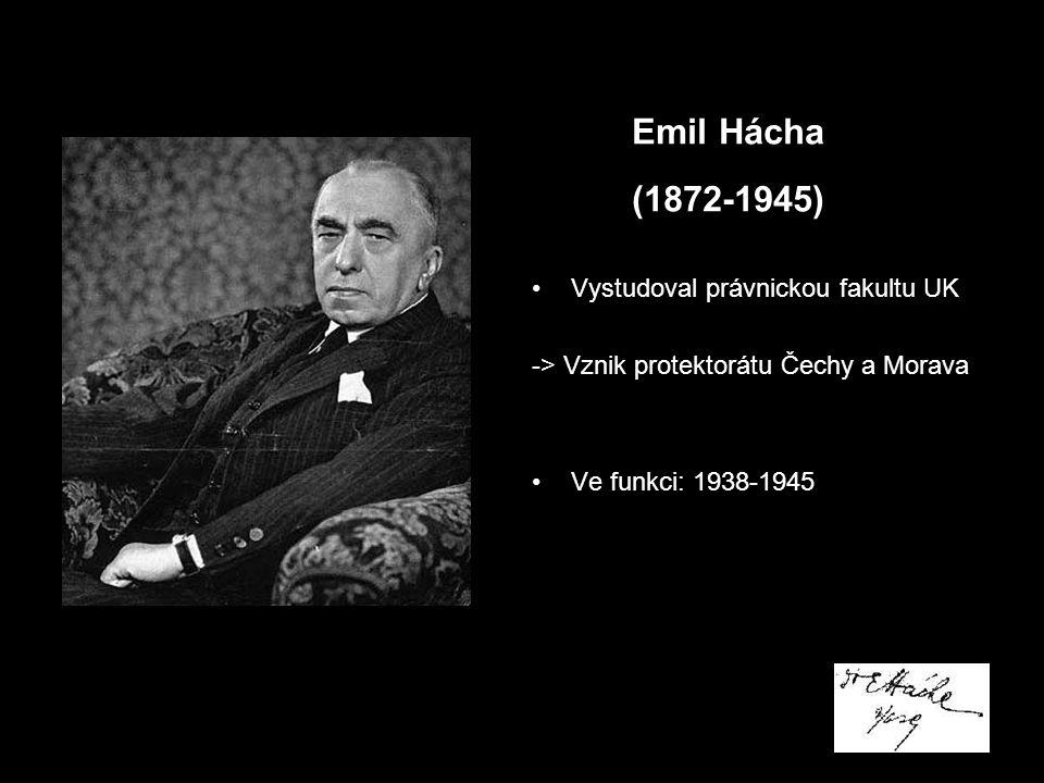 Emil Hácha (1872-1945) Vystudoval právnickou fakultu UK