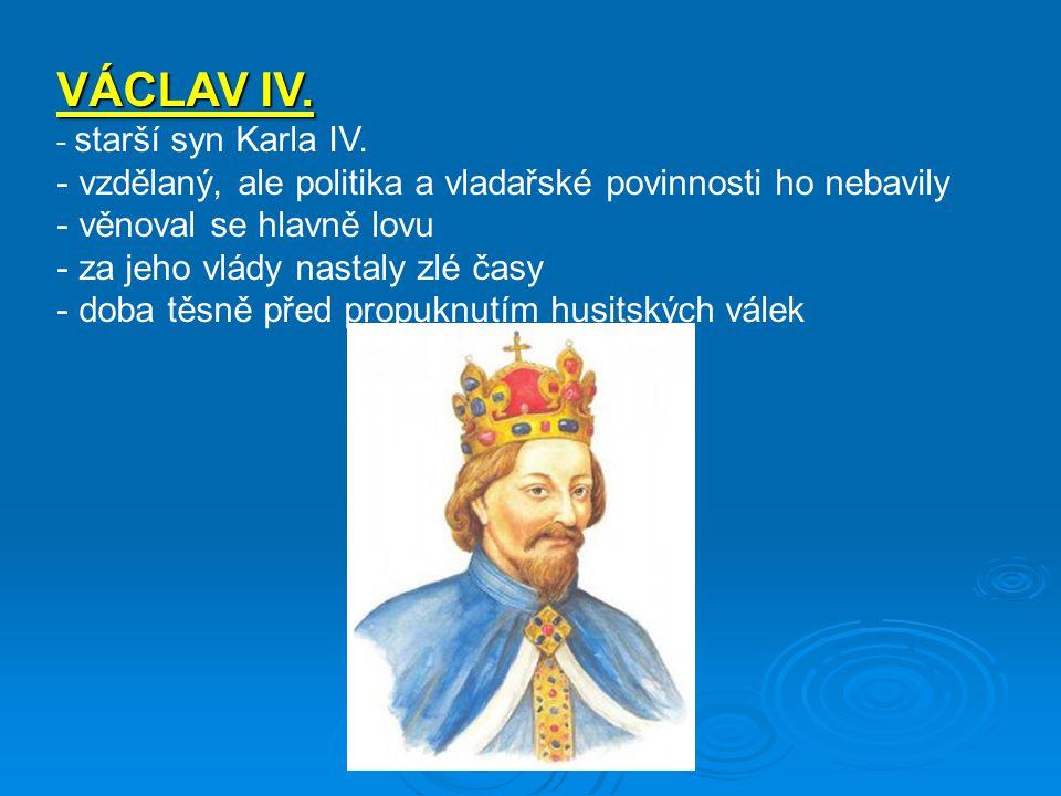 VÁCLAV IV. vzdělaný, ale politika a vladařské povinnosti ho nebavily