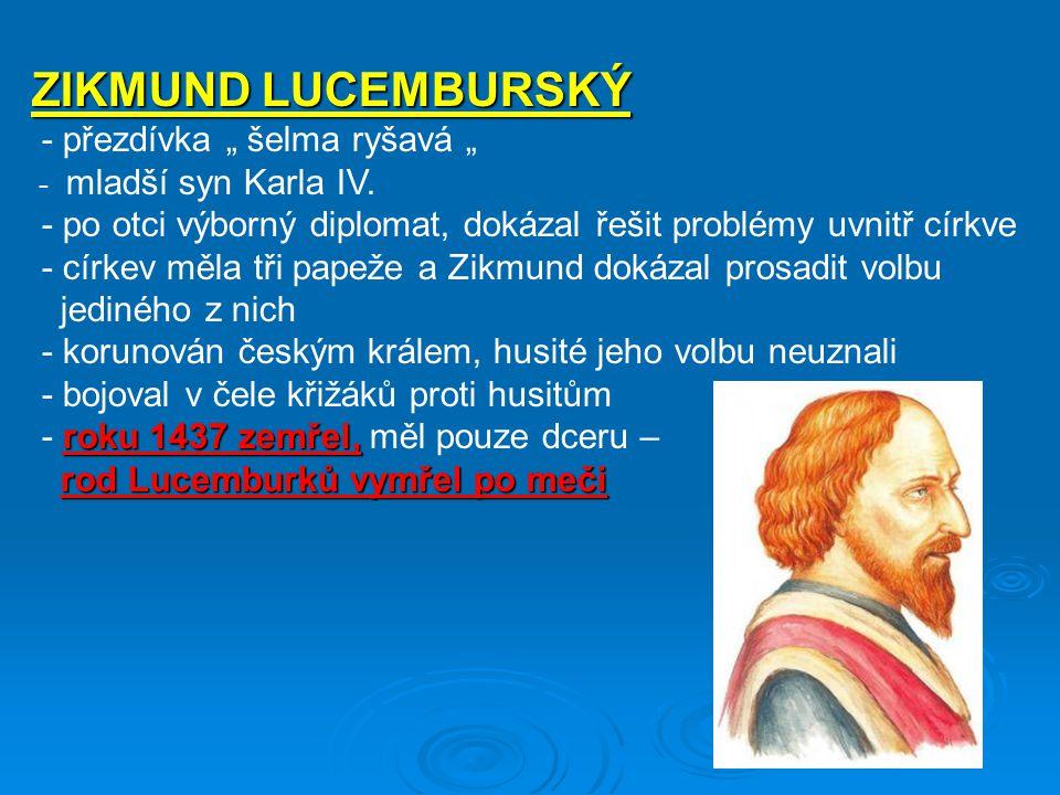 """ZIKMUND LUCEMBURSKÝ - přezdívka """" šelma ryšavá """""""