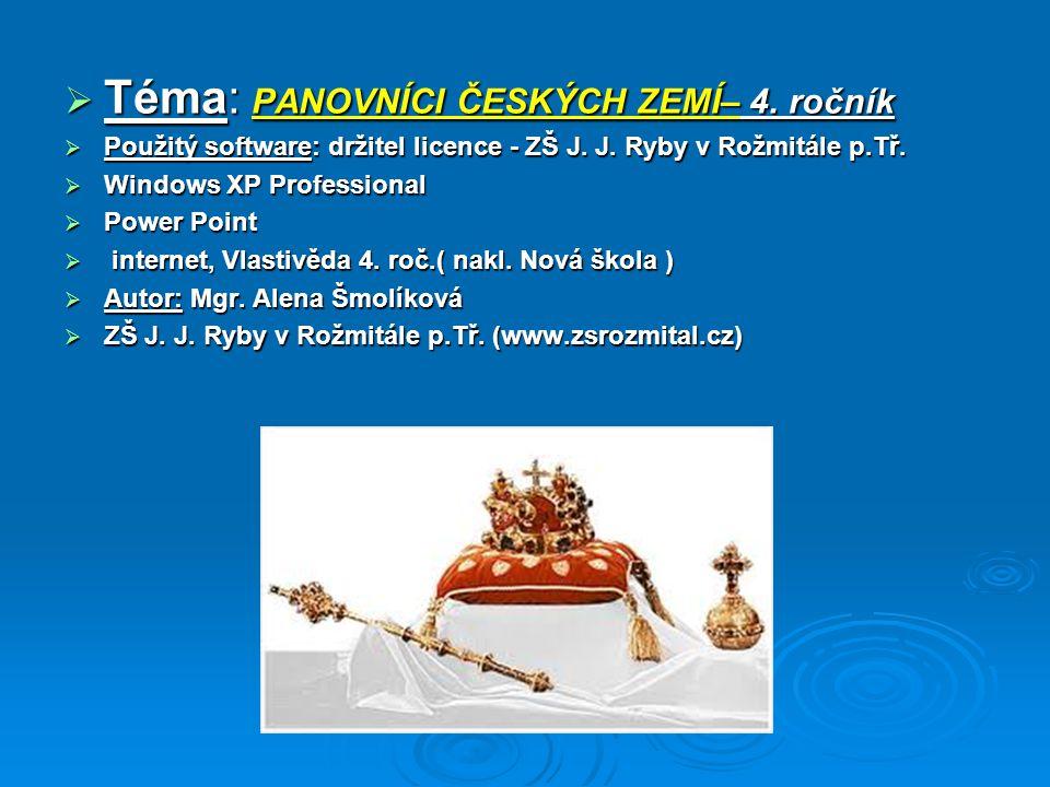 Téma: PANOVNÍCI ČESKÝCH ZEMÍ– 4. ročník