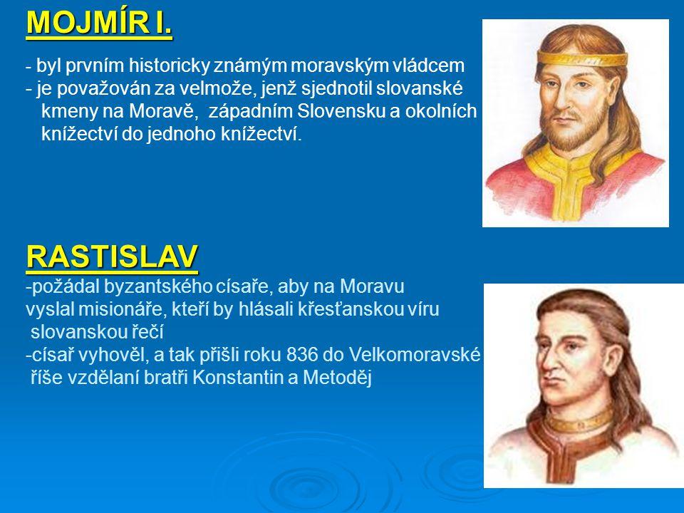 MOJMÍR I. RASTISLAV je považován za velmože, jenž sjednotil slovanské