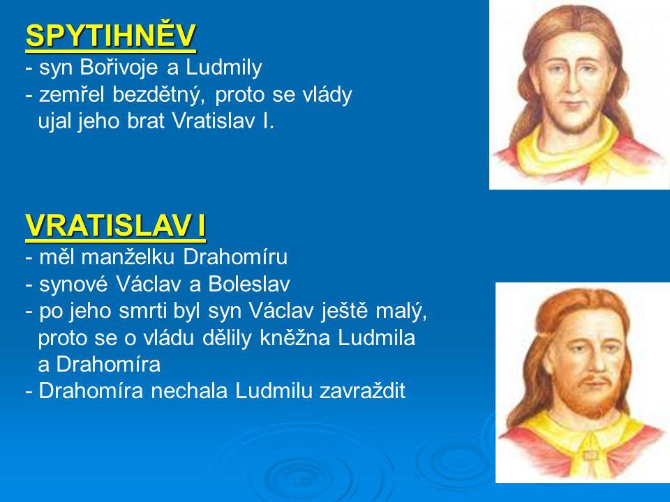 SPYTIHNĚV VRATISLAV I syn Bořivoje a Ludmily