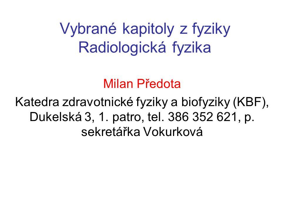 Vybrané kapitoly z fyziky Radiologická fyzika