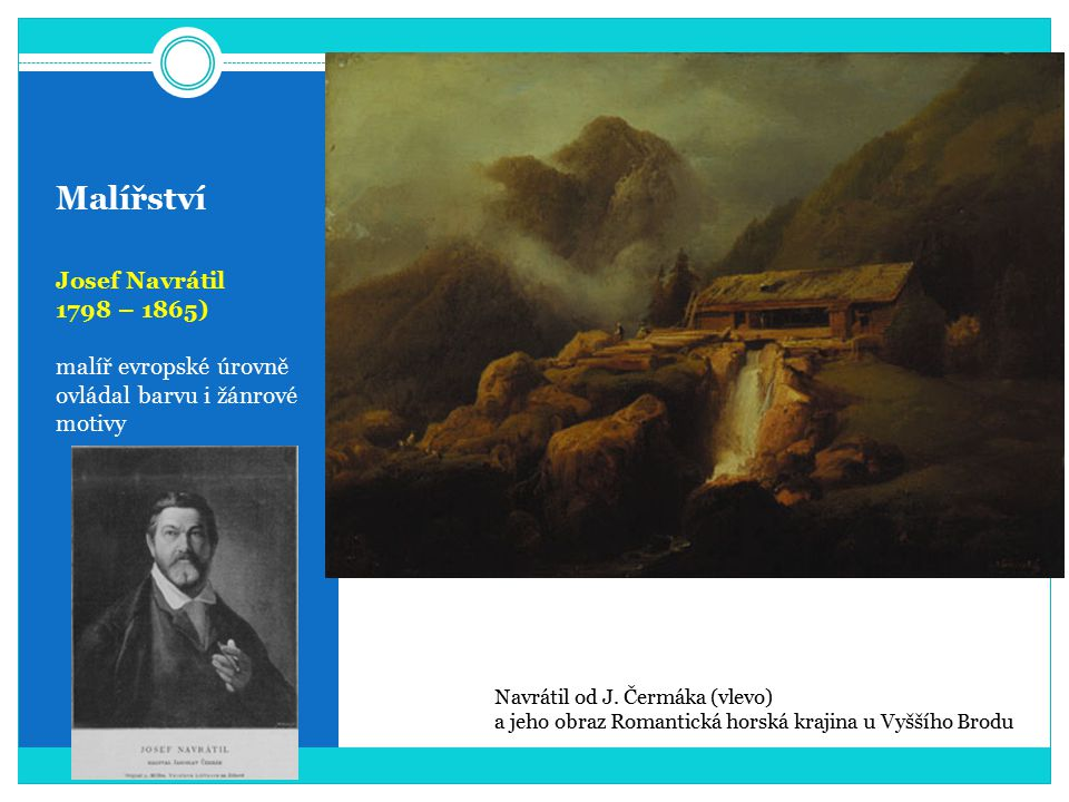Malířství Josef Navrátil 1798 – 1865) malíř evropské úrovně