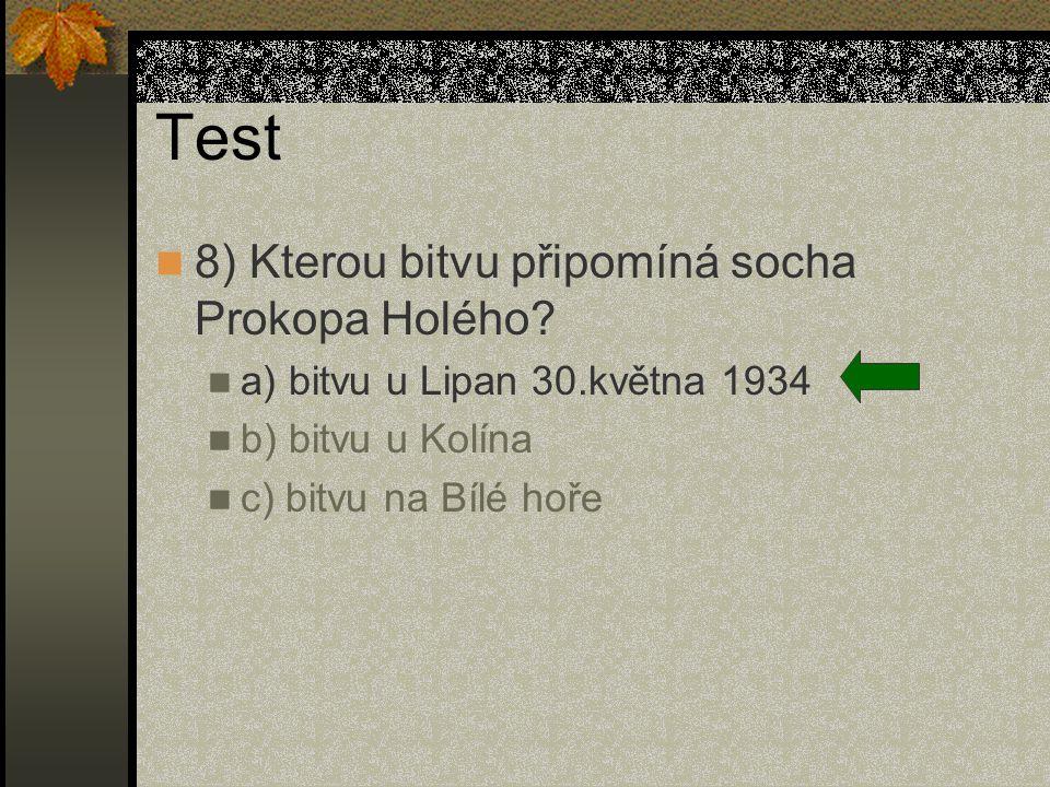 Test 8) Kterou bitvu připomíná socha Prokopa Holého