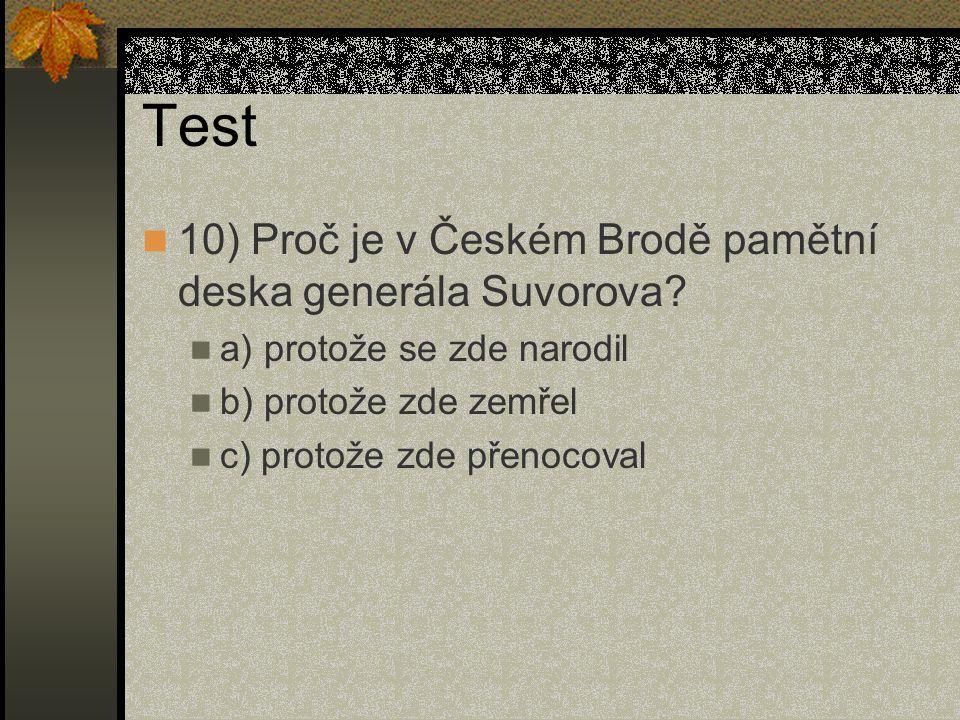 Test 10) Proč je v Českém Brodě pamětní deska generála Suvorova