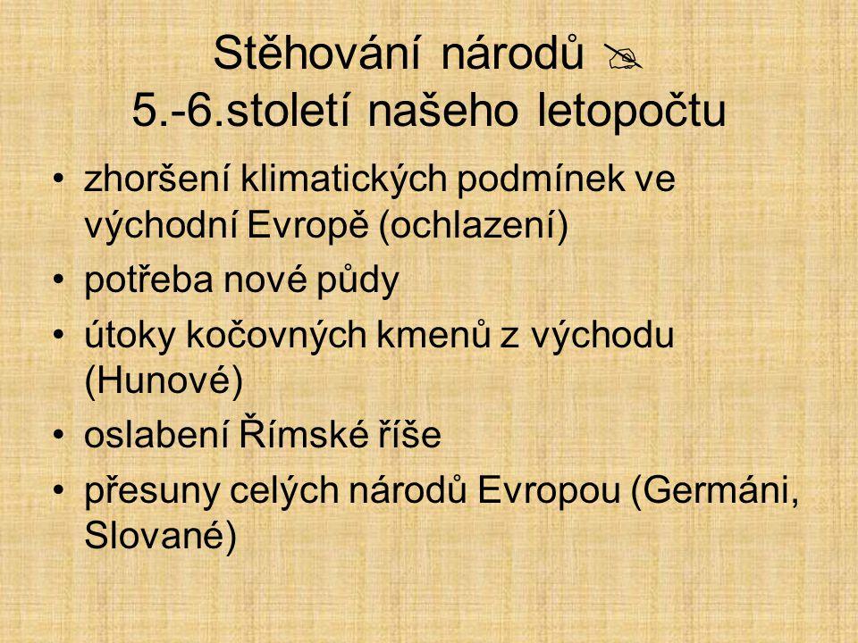 Stěhování národů  5.-6.století našeho letopočtu