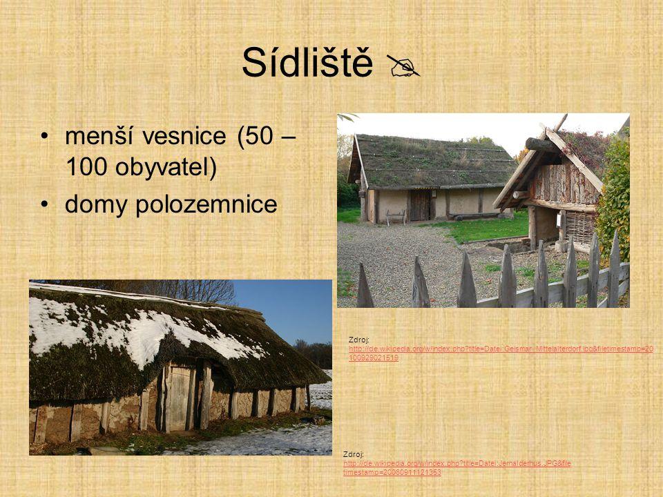 Sídliště  menší vesnice (50 – 100 obyvatel) domy polozemnice