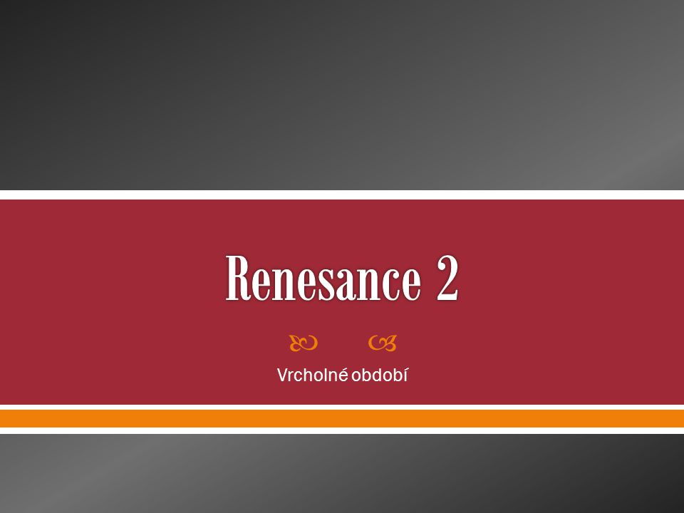 Renesance 2 Vrcholné období