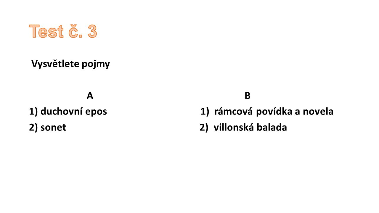 Test č. 3 Vysvětlete pojmy A B
