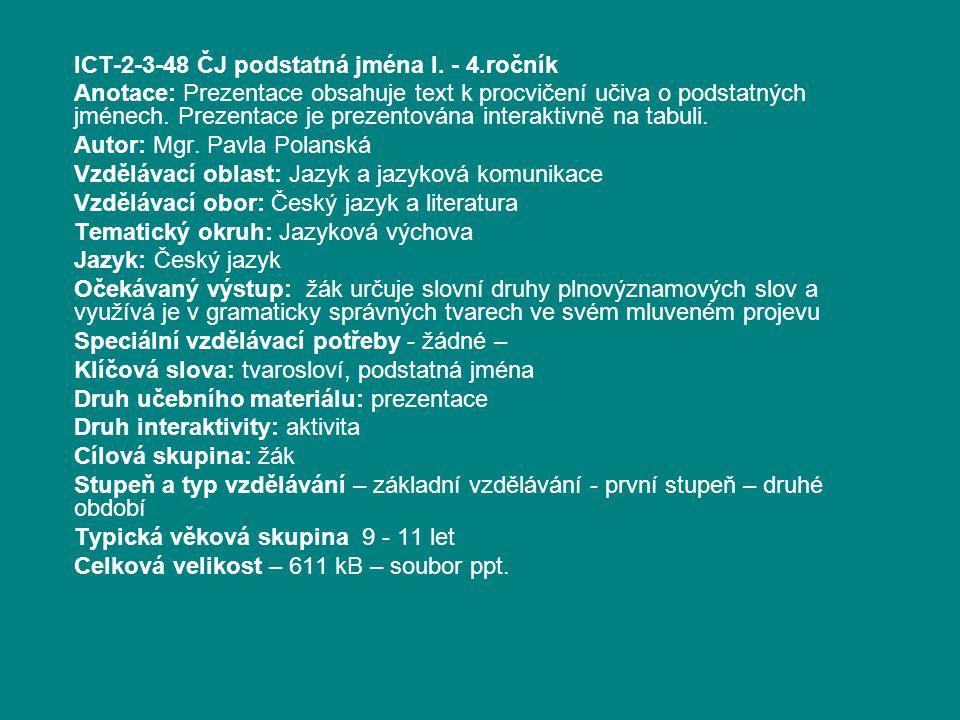 ICT-2-3-48 ČJ podstatná jména I. - 4.ročník