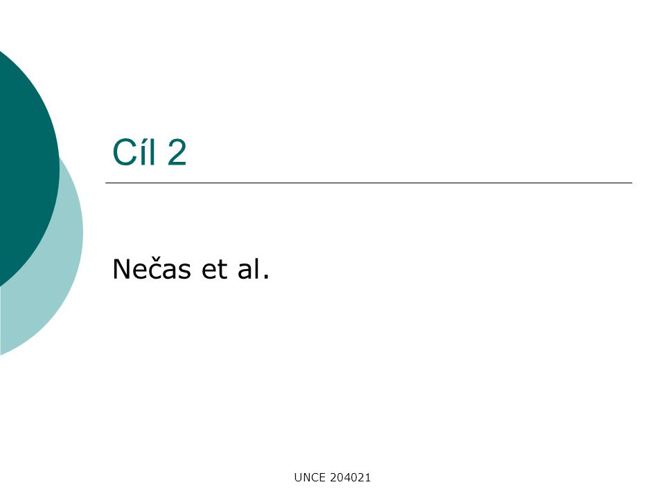 Cíl 2 Nečas et al. UNCE 204021