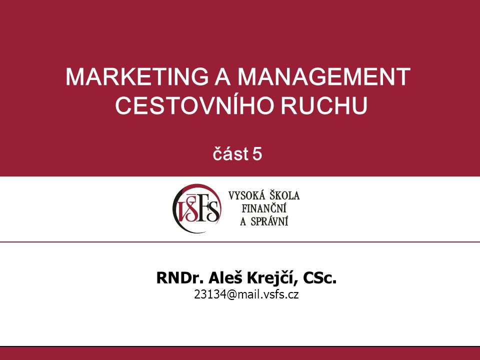 MARKETING A MANAGEMENT CESTOVNÍHO RUCHU