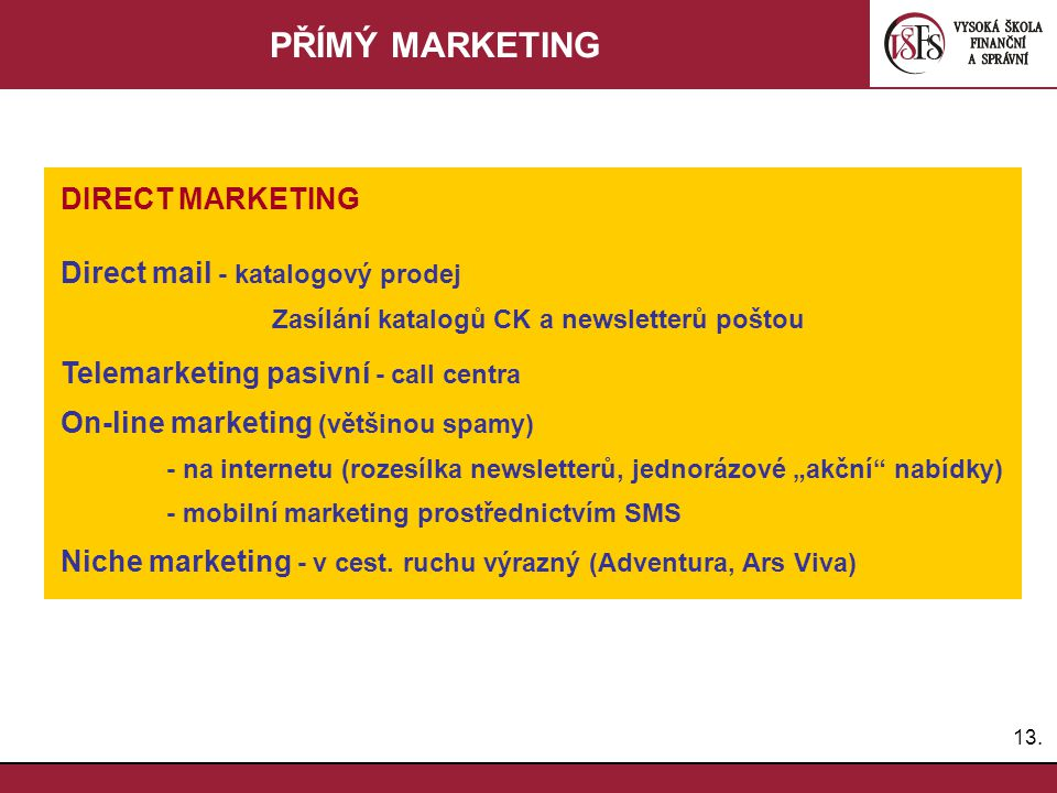 PŘÍMÝ MARKETING DIRECT MARKETING Direct mail - katalogový prodej
