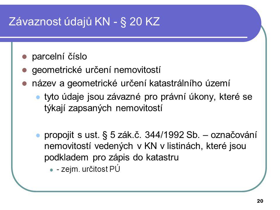 Závaznost údajů KN - § 20 KZ