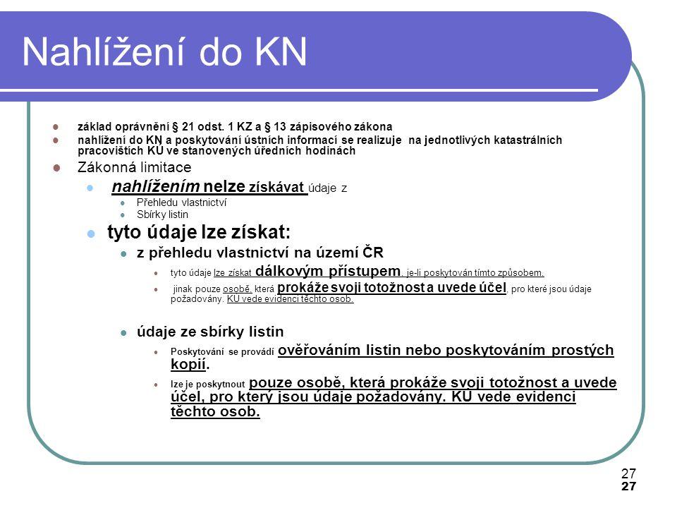 Nahlížení do KN tyto údaje lze získat: Zákonná limitace