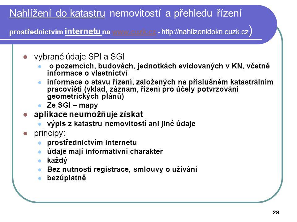Nahlížení do katastru nemovitostí a přehledu řízení prostřednictvím internetu na www.cuzk.cz - http://nahlizenidokn.cuzk.cz)