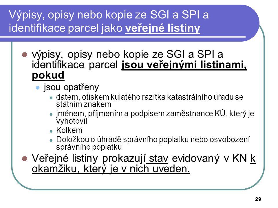 Výpisy, opisy nebo kopie ze SGI a SPI a identifikace parcel jako veřejné listiny