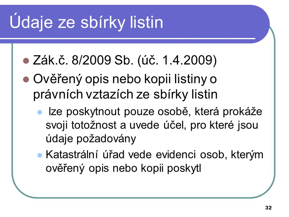 Údaje ze sbírky listin Zák.č. 8/2009 Sb. (úč. 1.4.2009)