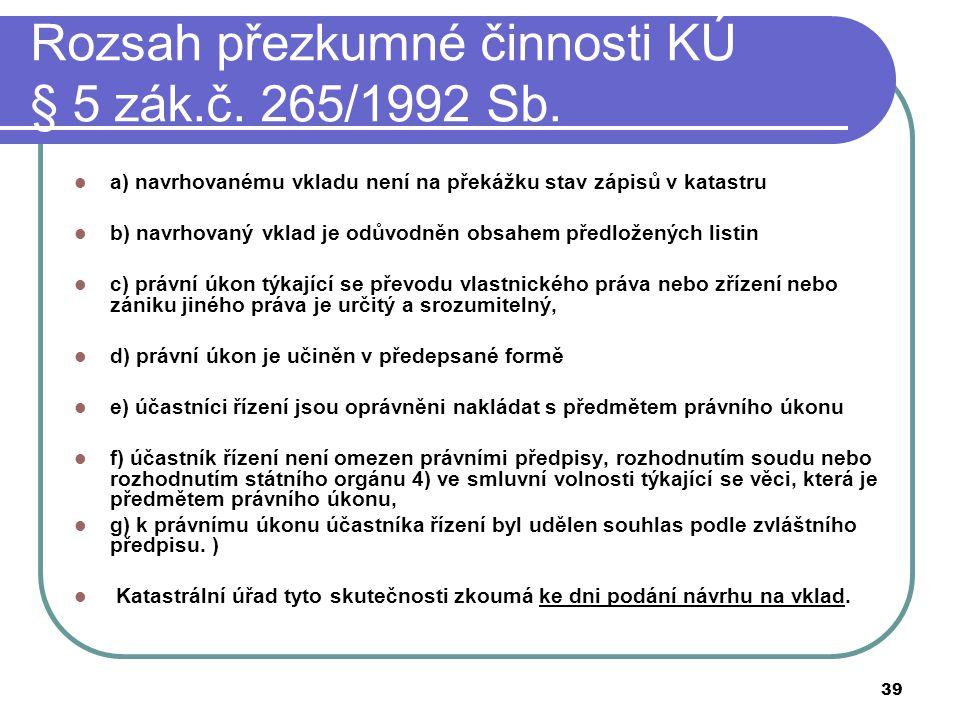 Rozsah přezkumné činnosti KÚ § 5 zák.č. 265/1992 Sb.